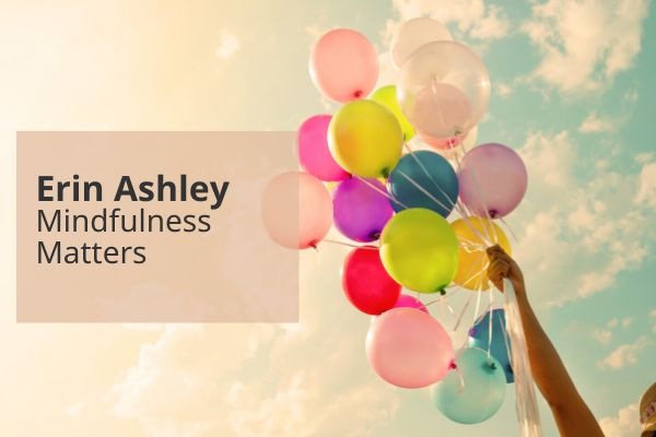 Mindfulness Matters by Erin Ashley