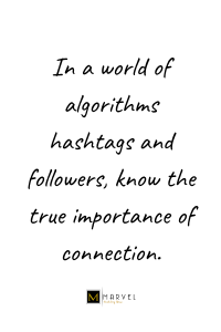 In-a-world-of-algorithms-hashtags-and-followers-know-the-true-importance-of-connection.