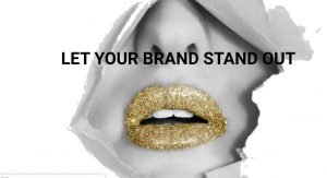 Let your brand stand out