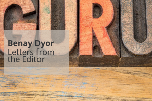 Letter from the Editor-Who Wants to Be a Guru? – August 2020