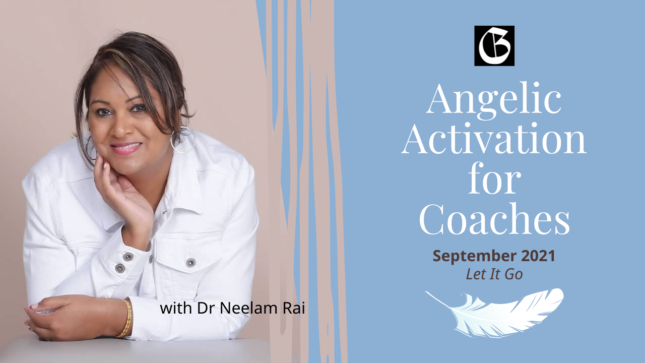 Coaches Learn to Let It Go: Angelic Activation For Coaches - September 2021 YT